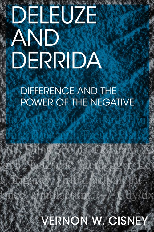 Deleuze and Derrida - Difference and the Power of the Negative